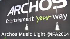 Archos Music Light und andere Gadgets auf der IFA 2014