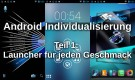 Android Individualisierung Teil 1: Launcher für jeden Geschmack