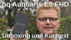 bq Aquaris E5 FHD Unboxing und Kurztest