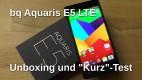 bq Aquaris E5 LTE Unboxing und Test