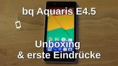 bq Aquaris E4.5 Unboxing und erste Eindrücke