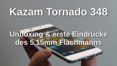 Kazam Tornado 348 Unboxing