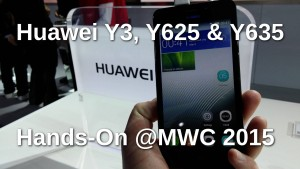 Huawei Y3, Y625, Y635 Hands-On