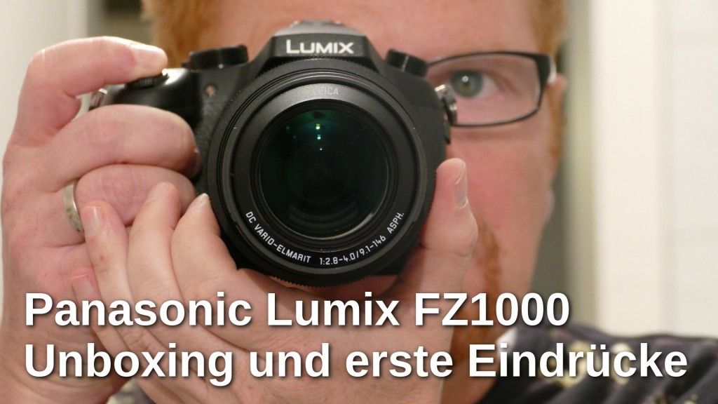 Panasonic Lumix FZ1000 Unboxing