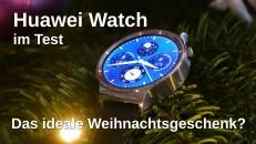 Huawei Watch Testbericht - das ideale Weihnachtsgeschenk