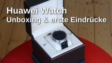 Huawei Watch Unboxing und erste Eindrücke