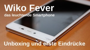 Wiko Fever Unboxing